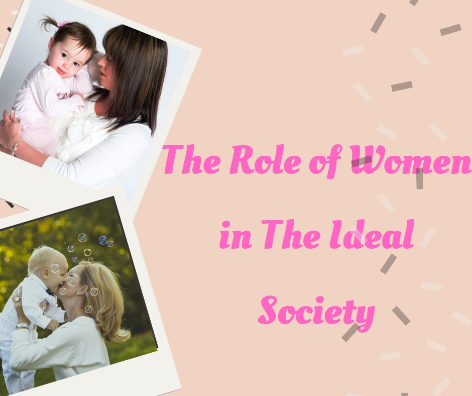 The Role of Women in The Ideal Society