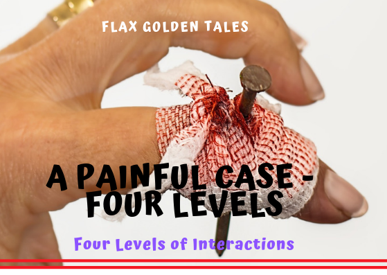 A Painful Case – Four Levels of Interactions | Flax Golden Tales