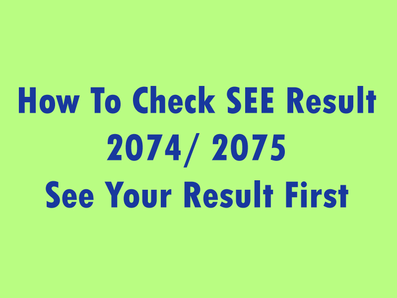 How to check SEE Result 2074/ 2075