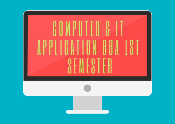 Computer & IT Application BBA 1st semester