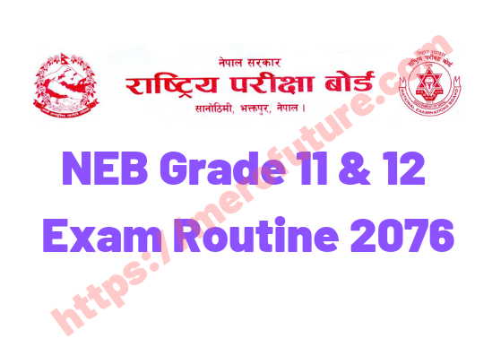 NEB Grade 11 & 12 Exam Routine 2076