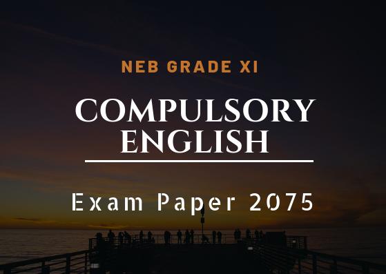 Compulsory English – Grade XI | Exam Paper 2075