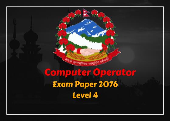 Computer Operator – Lok Sewa Aayog | Level 4 – Exam Paper 2076