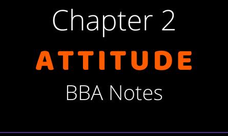 BBA Notes Attitudes