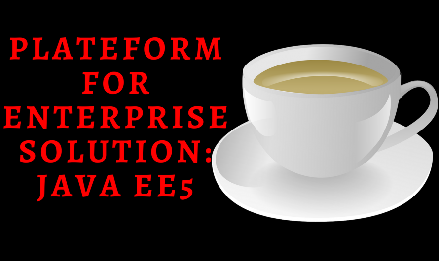 Plateform for Enterprise Solution: Java EE5