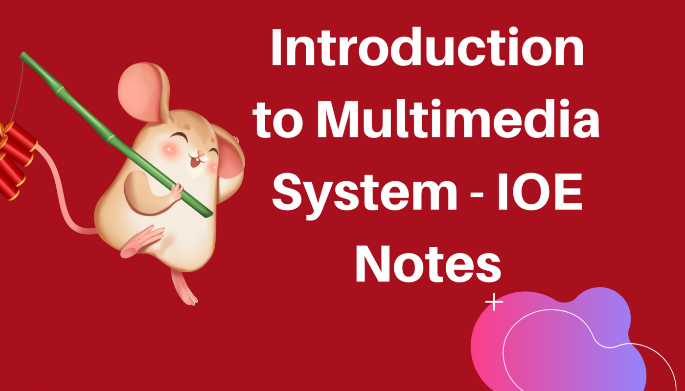 Introduction to Multimedia System - IOE Notes