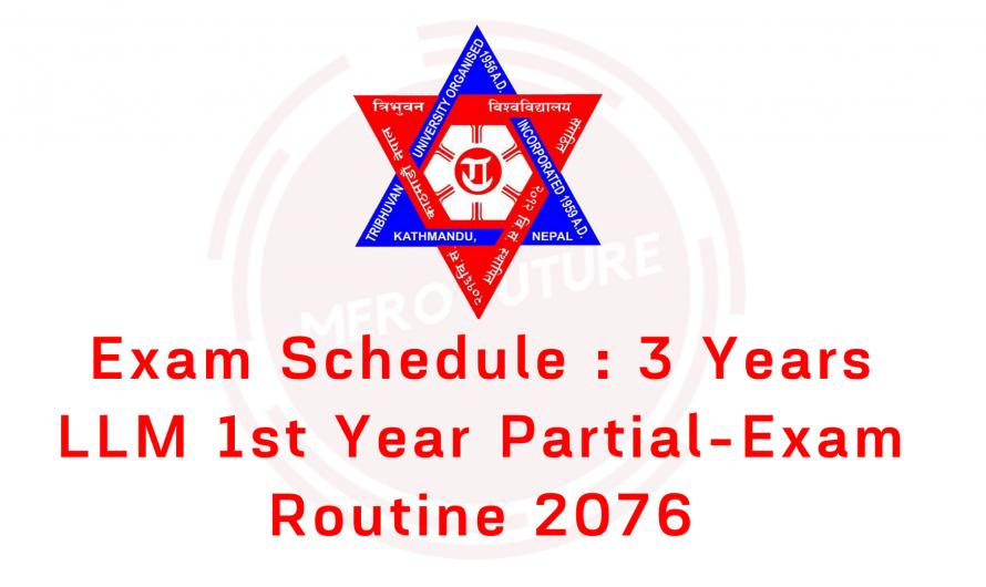 Exam Schedule : 3 Years LLM 1st Year Partial-2076