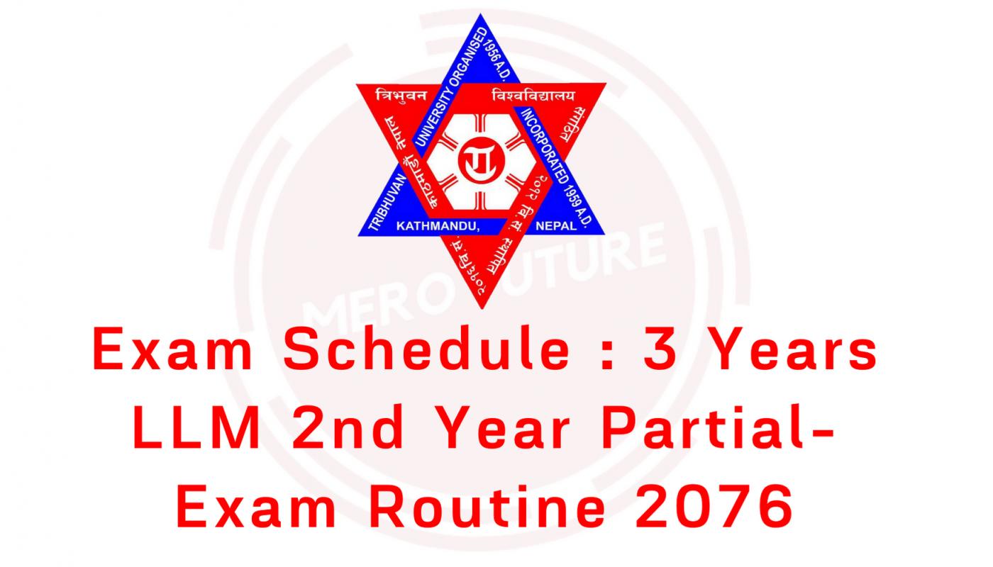 Exam Schedule : 3 Years LLM 2nd Year Partial-2076