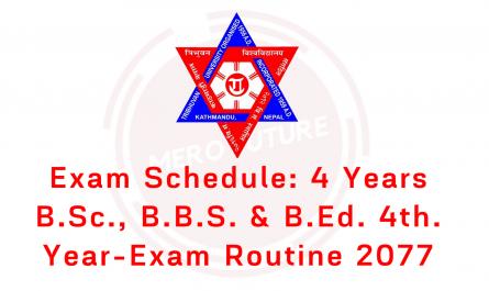 Exam Schedule: 4 Years B.Sc., B.B.S. & B.Ed. 4th. Year 2077