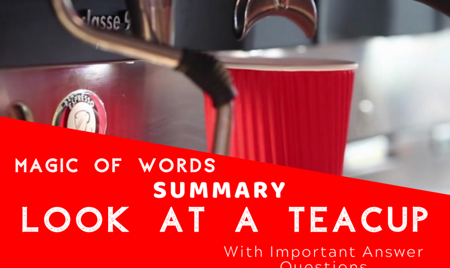 Look At A Teacup – Summary   Magic of Words