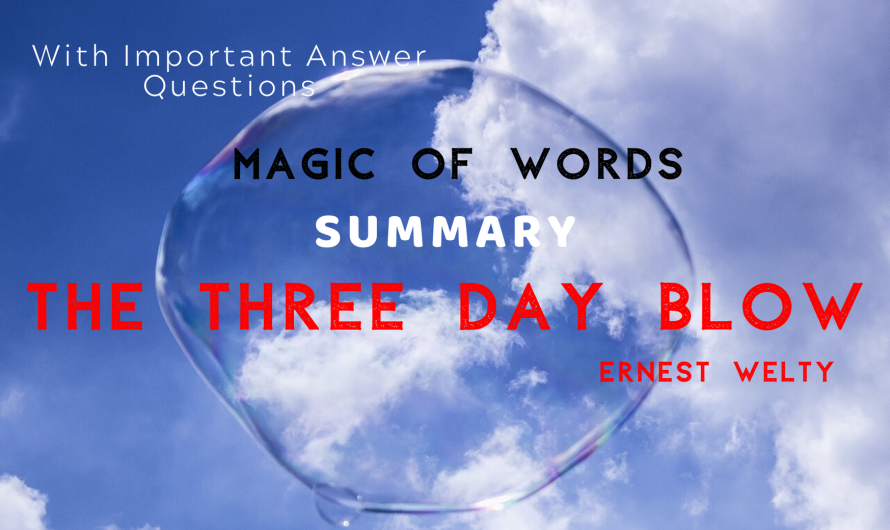 Summary – The Three Day Blow | Magic of Words